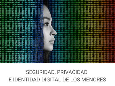 Seguridad, Privacidad e Identidad Digital de los menores